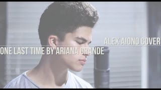 One Last Time by Ariana Grande | Alex Aiono Cover