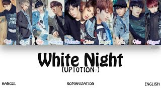 [HAN|ROM|ENG] UP10TION (업텐션) - White Night (하얗게 불태웠어) (Color Coded Lyrics)