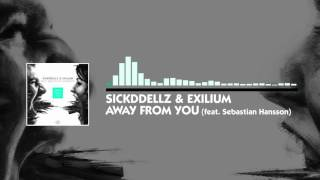Sickddellz & Exilium feat. Sebastian Hansson - Away From You (Official Video)