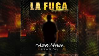 Amor Eterno - Zaider Ft. El Cecy | ORIGINAL |