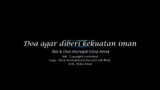 Ustaz Amal - Doa Agar Diberi Kekuatan Iman (Official Video)