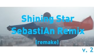 Shining Star (SebastiAn Remix) [remake]