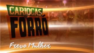 Cariocas do Forró - Frevo Mulher (4k)