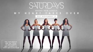 The Saturdays - My Heart Takes Over (Official Audio)