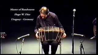 "Hugo Diaz Master of Bandoneon in Germany ""La Ultima Grela"""