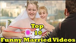 Top 10 Funny Married Video Part 1 - Top 10 Videos