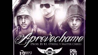 Keven & Ery Ft. Franco ''El Gorila''- Aprovechame (Prod. By K1, O'Neill y Master Chris)