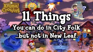 11 Things You Can Do in City Folk But Not in New Leaf (Animal Crossing)