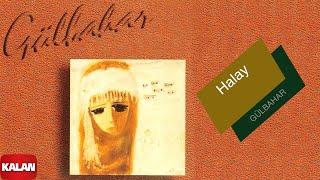 Gülbahar - Halay [ Seher Yeli (Desmal) © 1996 Kalan Müzik ]