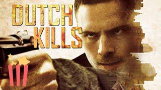 Dutch Kills (Free Full Movie) Crime, Drama, Thriller