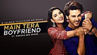 Main Tera Boyfriend Ft.Ahsan Khan & Ramsha Khan