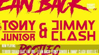 Terror Squad - Lean Back ft. Fat Joe, Remy (Tony Junior & Jimmy Clash Bootleg)