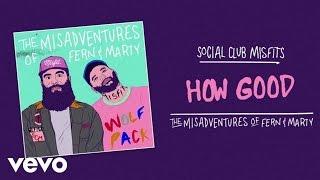 Social Club Misfits - How Good (Audio)