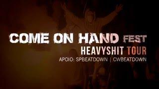 COME ON HAND FEST - Heavy Shit Tour - SÃO PAULO #COHF