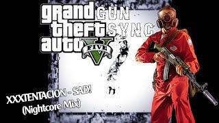 GUN SYNC | XXXTENTACION - SAD! Nightcore Mix w/ Lyrics (Tribute to XXX)