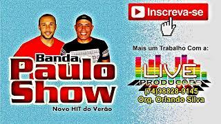 BANDA PAULO SHOW   2018 SÓ AS MELHORES 10