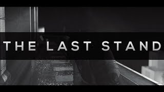 """The Last Stand"""