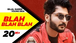 Blah Blah Blah ( Full Video ) | Bilal Saeed Ft. Young Desi | Latest Punjabi Song | Speed Records width=