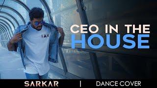 Sarkar - CEO In The House (Dance Cover) | Thalapathy Vijay
