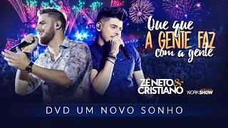 Zé Neto e Cristiano - QUE QUE A GENTE FAZ COM A GENTE - DVD Um Novo Sonho HD