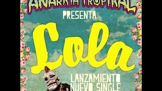 Anarkia Tropikal feat. Chico Trujillo y Michu MC - Lola