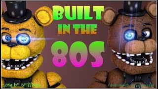 [SFM/FNaF] | Built In The 80s | Animated Song
