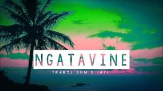 Trabol Sum feat Jay J - Ngatavine