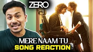 Mere Naam Tu Song | REVIEW | REACTION | Zero | Sharukh Khan, Anushka Sharma