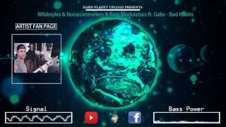 Wildstylez & Noisecontrollers & Bass Modulators ft  Gabs - Bad Habits (HQ Edit)