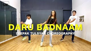 Daru Badnaam Full Class Video | Deepak Tulsyan Dance Choreography | G M Dance