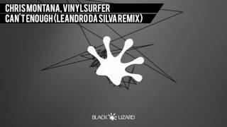 Chris Montana, Vinylsurfer - Can't Get Enough (Leandro Da Silva Remix) [OUT NOW on BEATPORT]
