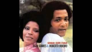 O Que Vem De Baixo Não Me Atinge - Elza Soares & Roberto Ribeiro