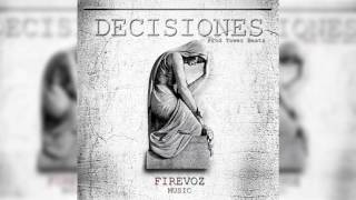 Fire Voz Decisiones Prod  Tower Beatz