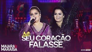 Maiara e Maraisa – Se Seu Coração Falasse - DVD Ao Vivo Em Campo Grande