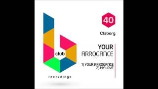 Claborg - Your Arrogance (Original Mix)