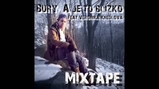 BURY - A Je To Blízko vsp. VERONIKA KNEDLOVÁ (Apollo Brown Mixtape 2013)
