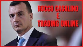 Rocco Casalino vittima del Trading Online? Ecco cosa è successo