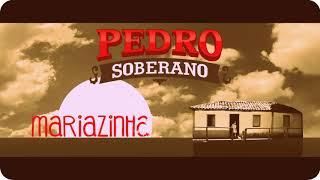 """Pedro Soberano - """"Mariazinha"""", Clipe Oficial"""