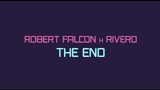 Robert Falcon vs RIVERO - The End [FREE DOWNLOAD]
