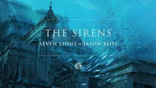 Seven Lions & Jason Ross - The Sirens
