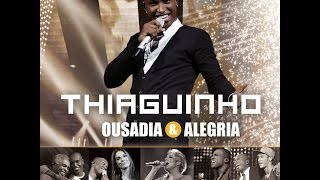 CD COMPLETO: Thiaguinho Ousadia & Alegria #2