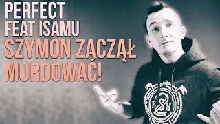 Perfect feat Isamu - Szymon zaczął mordować!