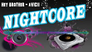 Nightcore - Hey Brother (Avicii)