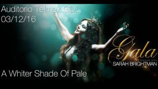Sarah Brightman A Whiter Shade Of Pale (Audio) Auditorio Telmex 2016