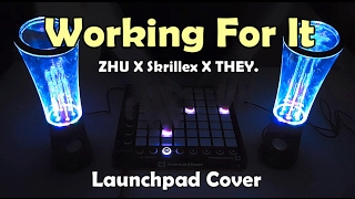 ZHU X Skrillex X THEY. - Working For It (Launchpad Cover)
