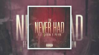 Ton | Never Had (feat. Jargon & Polvon) Audio