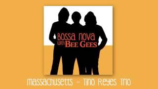 Massachusetts - The Bee Gees (Tino Reyes Trio bossa nova cover)