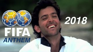 Unofficial FIFA Anthem 2018