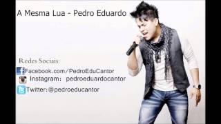 A Mesma Lua - Pedro Eduardo