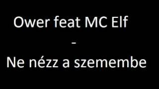 Ower feat MC Elf - Ne nézz a szemembe (Prod By Ower)